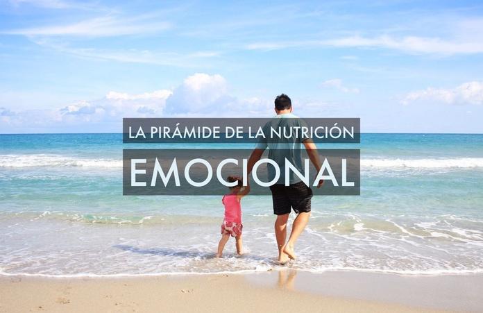 La pirámide de la nutrición emocional