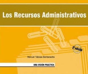 Los recursos administrativos. Una visión práctica