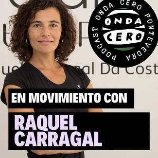 """DESCUBRE MI PODCAST EN ONDA CERO PONTEVEDRA   """"EN MOVIMIENTO CON RAQUEL CARRAGAL""""."""