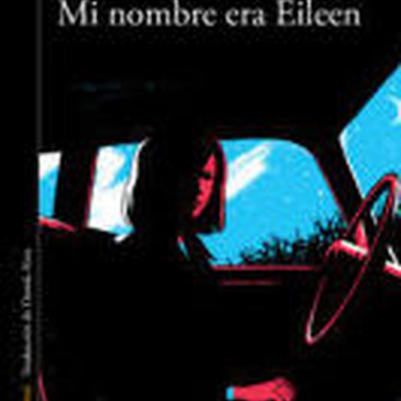 Mi nombre era Eileen: SECCIONES de Librería Nueva Plaza Universitaria