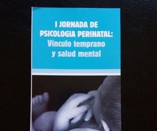 I JORNADA DE PSICOLOGÍA PERINATAL: VÍNCULO TEMPRANO.
