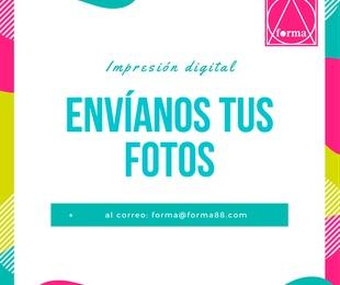 """""""ENVÍANOS TUS FOTOS"""" AL CORREO forma@forma88.com IMPRESIÓN DIGITAL EN SALAMANCA FORMA88 S.L."""
