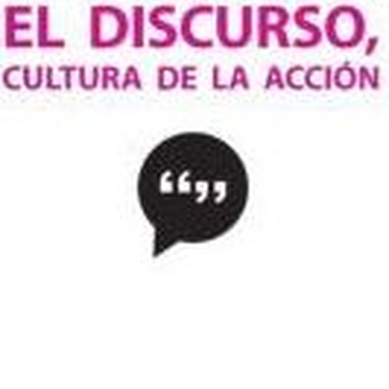 El discurso, cultura de la acción: SECCIONES de Librería Nueva Plaza Universitaria