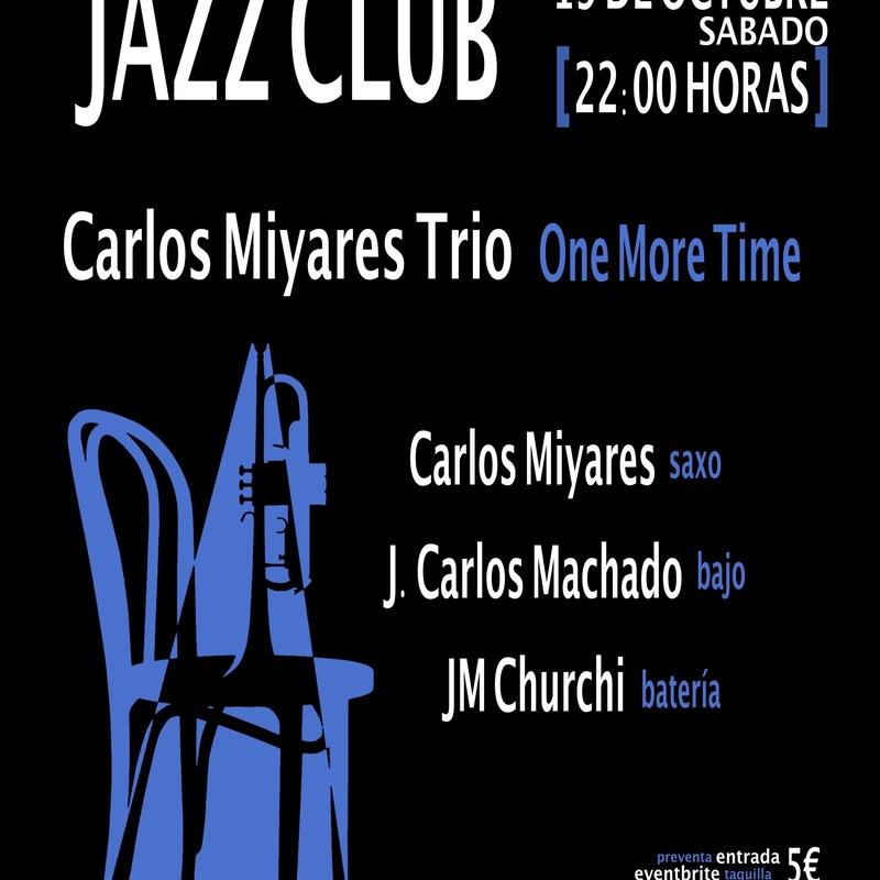 Carlos Miyares Trío - One More Time: Programación de Café Teatro Rayuela