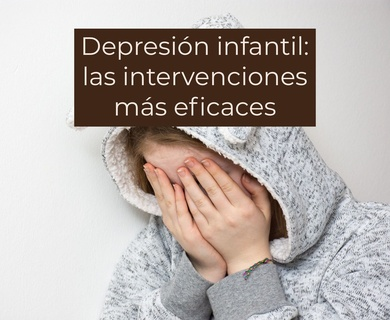 Depresión infantil: las intervenciones más eficaces