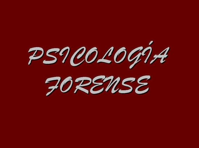PSICOLOGÍA FORENSE: SERVICIOS de Psicólogo Juan Fernando Pérez Ramírez