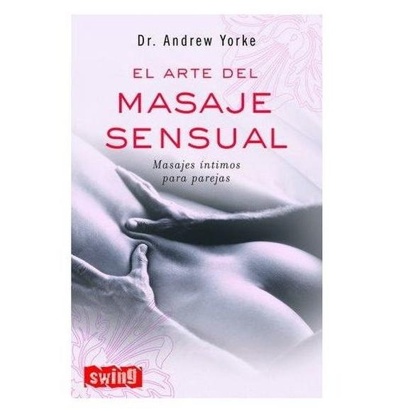 EL ARTE DEL MASAJE SENSUAL:  de SEXMIL 1