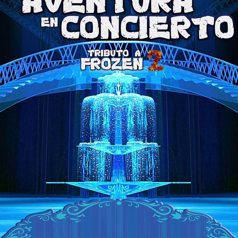 La Aventura en Concierto - Tributo Frozen 2