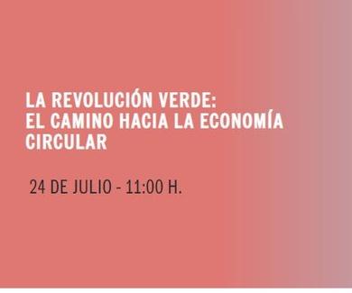 LA REVOLUCIÓN VERDE: EL CAMINO HACIA LA ECONOMÍA CIRCULAR