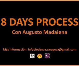 8 DAYS PROCESS. 8 DÍAS DE PROCESO Y DESARROLLO EXISTENCIAL CON AUGUSTO MADALENA
