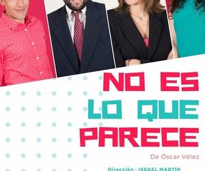 No es lo que parece, comedia en Arganzuela