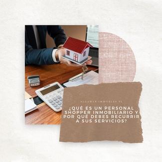 ¿Qué es un personal shopper inmobiliario y por qué debes recurrir a sus servicios?
