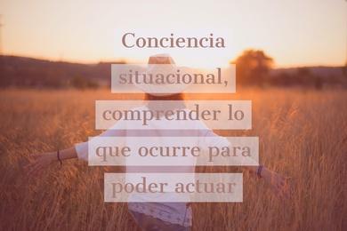 Conciencia situacional, comprender lo que ocurre para poder actuar