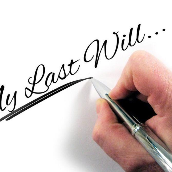 ¿Qué son las últimas voluntades?