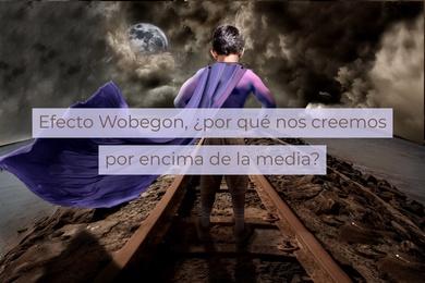 Efecto Wobegon, ¿por qué nos creemos por encima de la media?