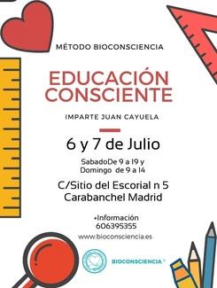 TALLER DE EDUCACIÓN CONSCIENTE 6 Y 7 DE JULIO EN MADRID POR JUAN CAYUELA