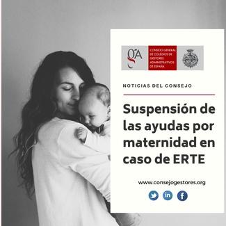 Suspensión de ayudas por maternidad en caso de ERTE