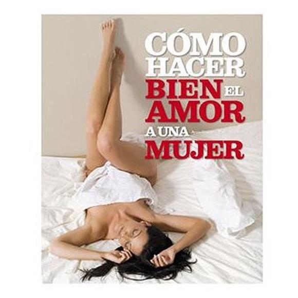 COMO HACER BIEN EL AMOR A UNA MUJER:  de SEXMIL 1