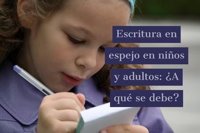 Escritura en espejo en niños y adultos: ¿A qué se debe?