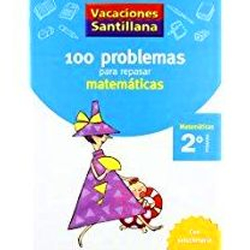 100 problemas para repasar matemáticas 2º Primaria. Vacaciones Santillana