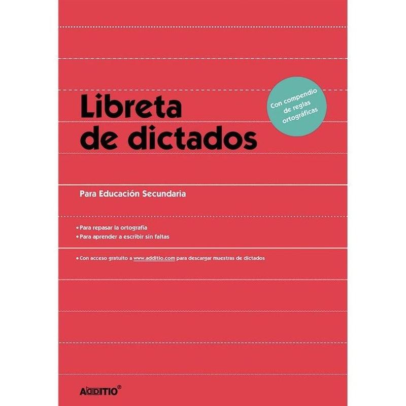 LENGUA. LIBRETA DE DICTADOS SECUNDARIA. ADDITIO
