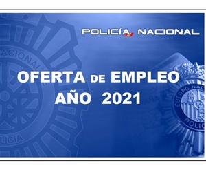 POLICÍA NACIONAL. OFERTA DE EMPLEO AÑO 2021.