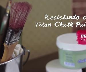 Pintar con chalk paint de Titan, pintura a la tiza