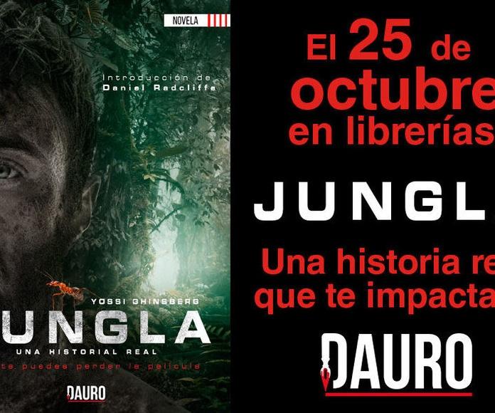 El 25 de octubre, la increible historia de Yossi Ghinsberg: JUNGLA, la encontrarás en tu librería.