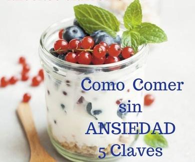 Como Comer sin Ansiedad. 5 Claves. Recurso Gratuito