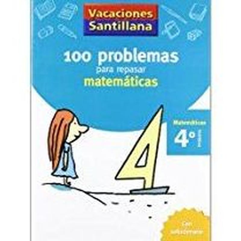 100 problemas para repasar matemáticas 4º Primaria. Santillana 978842940840