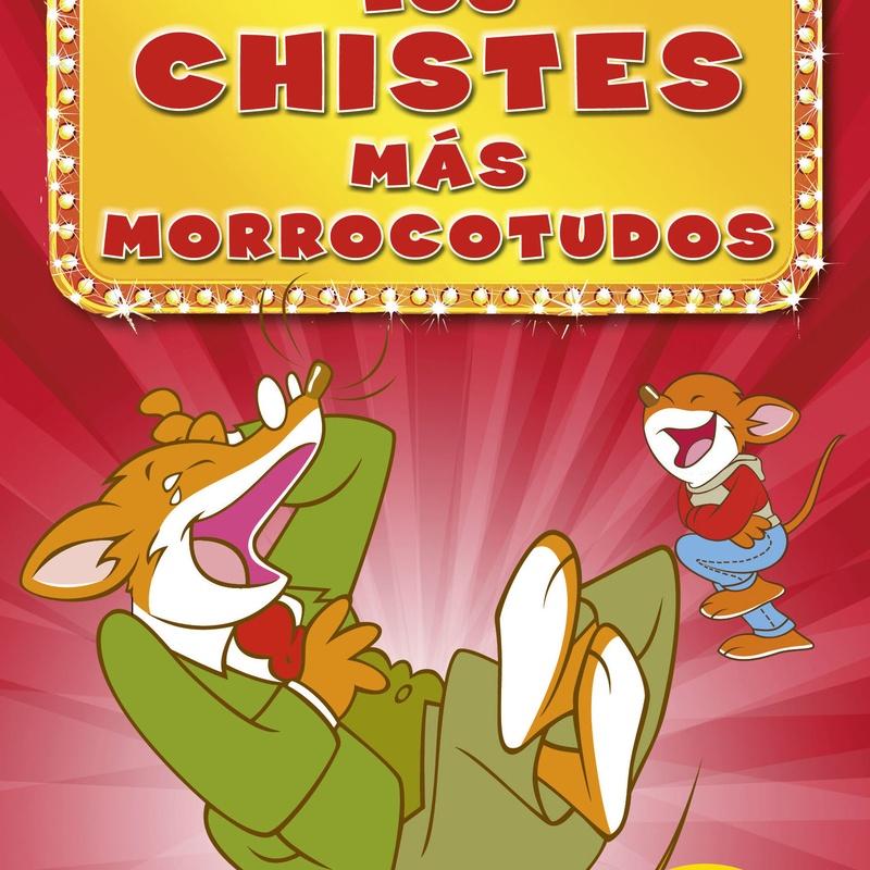 GERONIMO STILTON: LOS CHISTES MAS MORROCOTUDOS 2. ED. DESTINO