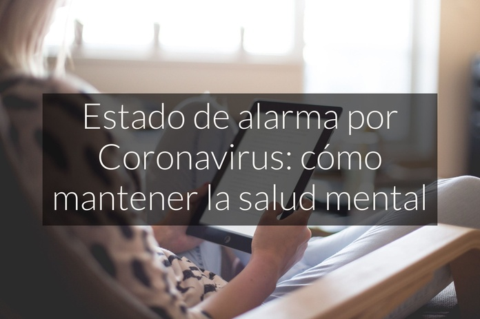 Estado de alarma por Coronavirus: cómo mantener la salud mental