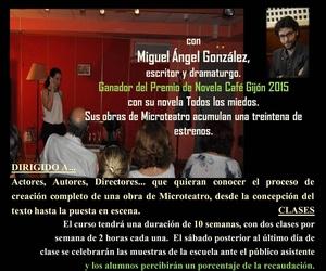 CURSO INTEGRAL DE MICROTEATRO con MIGUEL ÁNGEL GONZÁLEZ ganador del Premio de Novela Café Gijón 2015