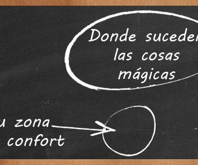 Donde ocurre la magia: sal de tu zona de confort