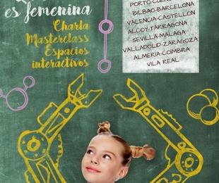 LA CIENCIA ES FEMENINA. MASTERCLASS Y ESPACIOS INTERACTIVOS.