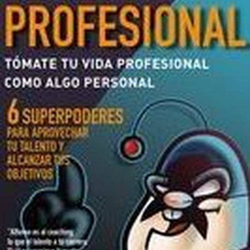 SUPERPROFESIONAL: TOMATE TU VIDA PROFESIONAL COMO ALGO PERSONAL