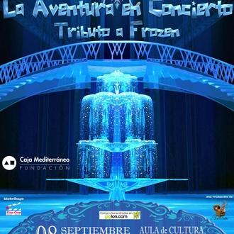 La Aventura en Concierto - Tributo a Frozen - Alicante
