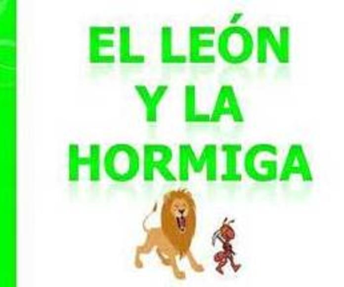 EL LEÓN Y LAS HORMIGAS