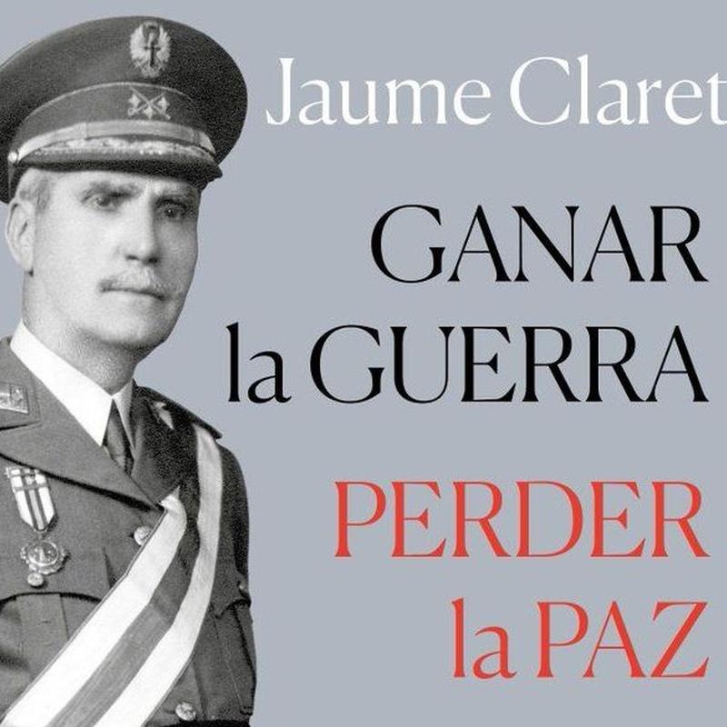 Ganar la guerra Perder la paz de Jaume Claret: Librería de Librería Castelar
