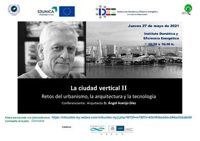 """Conferencia """"Retos de la Cuidad Vertical II""""  por  Ilmo. Sr. D. Ángel Asenjo Diaz"""