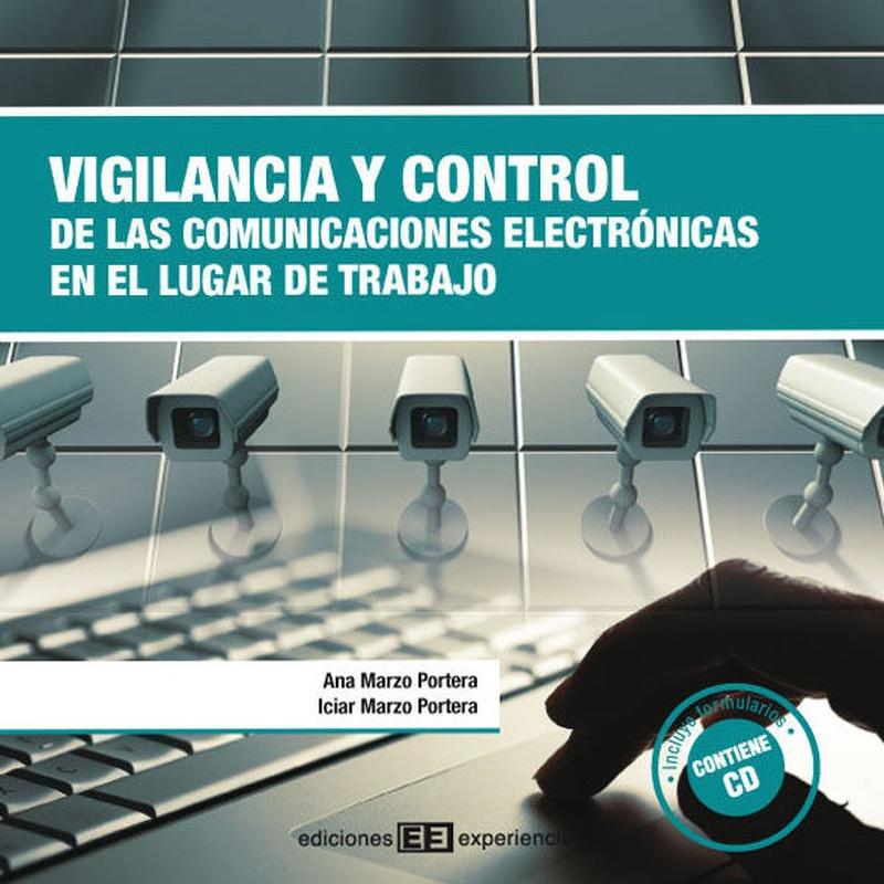 Vigilancia y control de las comunicaciones electrónicas en el lugar trabajo: Nuestros libros de Ediciones Experiencia
