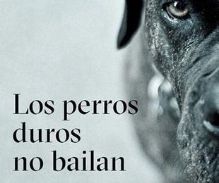 Los perros duros no bailan - Arturo Pérez Reverte