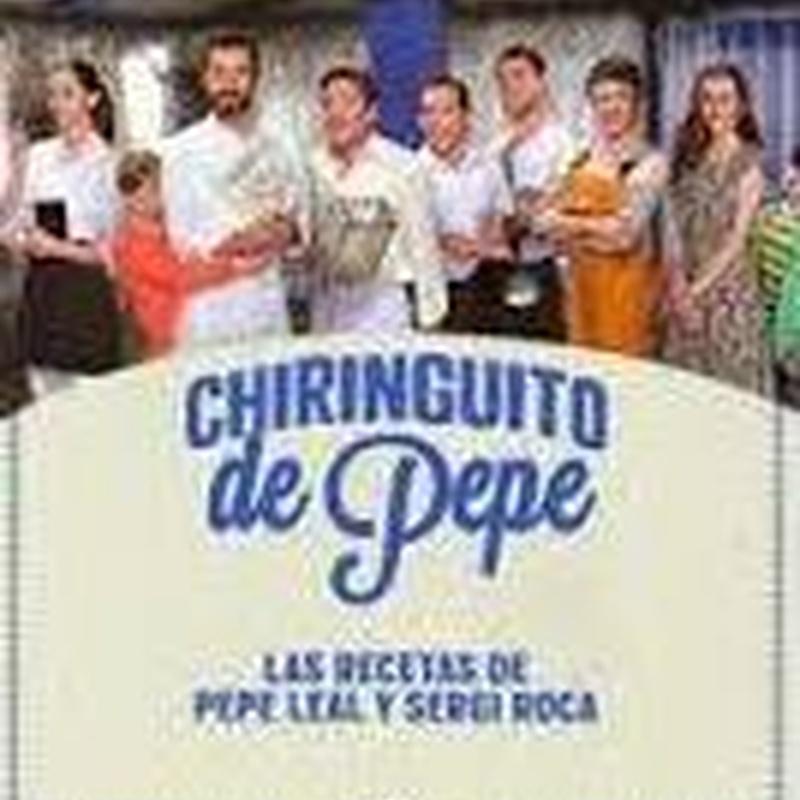 CHIRINGUITO DE PEPE - LAS RECETAS DE PEPE LEAL Y SERGI ROCA