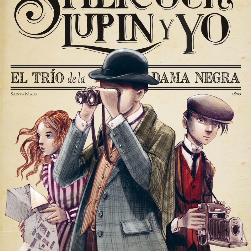 SHERLOCK, LUPIN Y YO 1. EL TRIO DE LA DAMA NEGRA