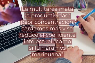 """La multitarea mata la productividad: peor concentración, tardamos más y se reduce el coeficiente intelectual """"como si fumáramos marihuana"""""""