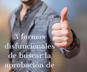 3 formas disfuncionales de buscar la aprobación de los demás