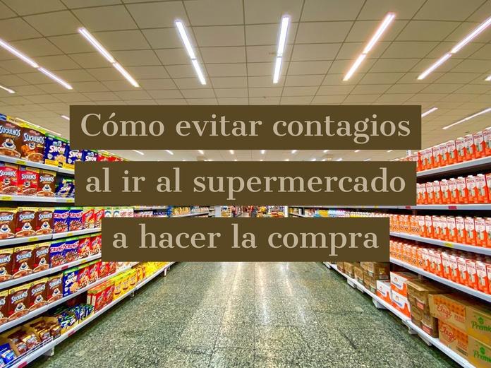 Cómo evitar contagios al ir al supermercado a hacer la compra