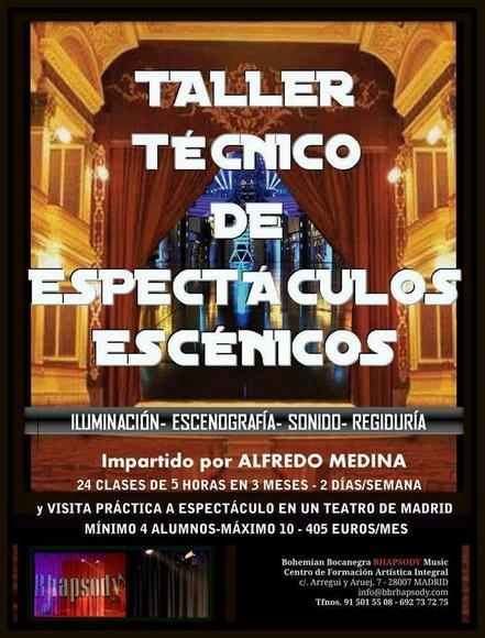 TALLER TÉCNICO DE ESPECTÁCULOS ESCÉNICOS (ILUMINACIÓN - ESCENOGRAFÍA - SONIDO - REGIDURÍA) impartido por Alfredo Medina
