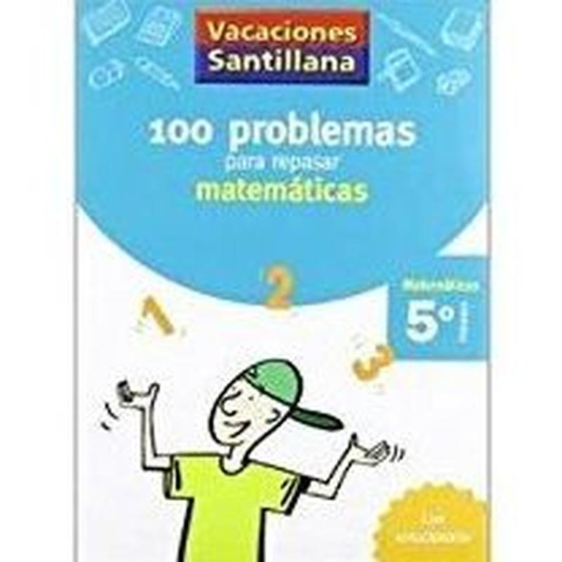 100 problemas para repasar matemáticas 5º Primaria. Santillana 978842940841