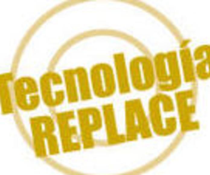TECNOLOGÍA REPLACE